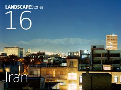 شماره ویژه مجله «لنداسکیپ استوریز» با موضوع ایران
