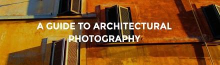 راهنمای ساده «عکاسی معماری» برای عکاسان تازهکار
